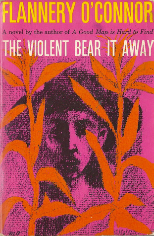 Flannery O'Connor's The Violent Bear It Away