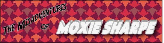 The Misadventures of Moxie Sharpe Episode Two