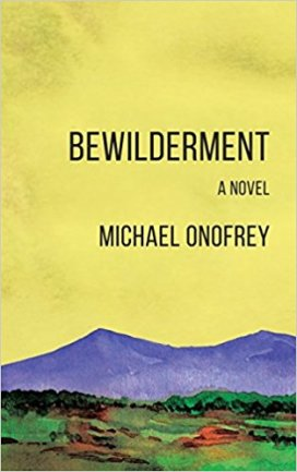 Cover of Bewilderment A Novel by Michael Onofrey