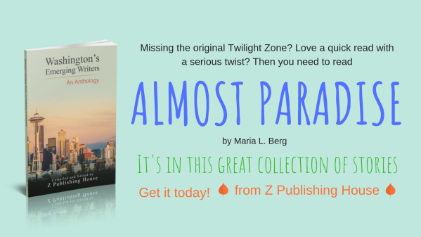 Information about Almost Paradise, a short story by Maria L. Berg that is in the Washington's Emerging Writers Anthology