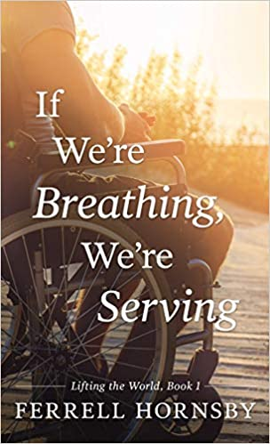 Cover of If We're Breathing, We're Serving by Ferrell Hornsby