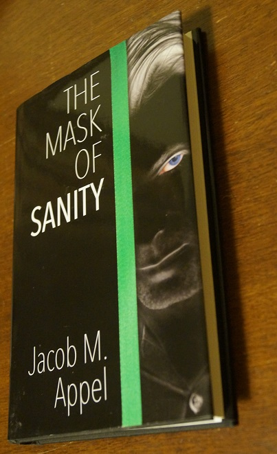A photograph of the hardcover of The Mask of Sanity by Jacob M. Appel